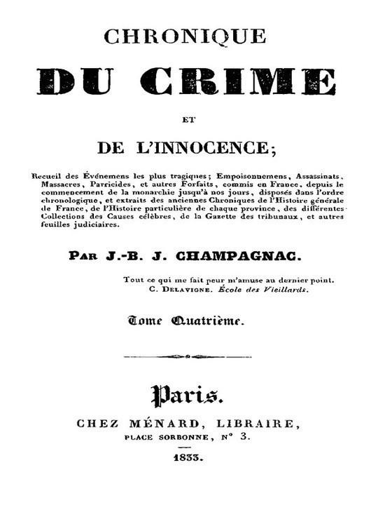 Chronique du crime et de l'innocence, t. 1-8 Recueil des événements les plus tragiques;...