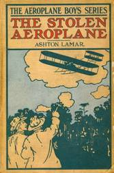 The Stolen Aeroplane or, How Bud Wilson Made Good
