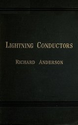 Lightning Conductors Their history, nature, and mode of application.