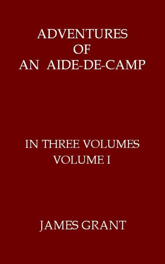 Adventures of an Aide-de-Camp, Volume I (of 3) or, A Campaign in Calabria