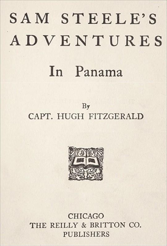 Sam Steele's Adventures in Panama