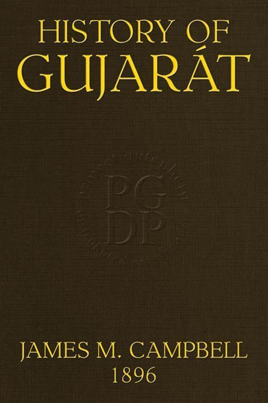 History of Gujarát Gazetteer of the Bombay Presidency, Volume I, Part I.