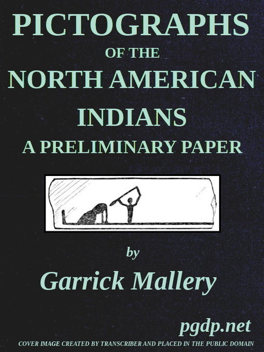 Pictographs of the North American Indians. A preliminary paper Fourth Annual Report of the Bureau of Ethnology to the Secretary of the Smithsonian Institution, 1882-83, Government Printing Office, Washington, 1886, pages 3-256
