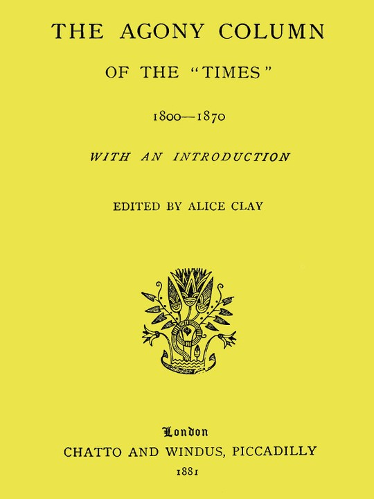 The Agony Column of the 'Times' 1800-1870