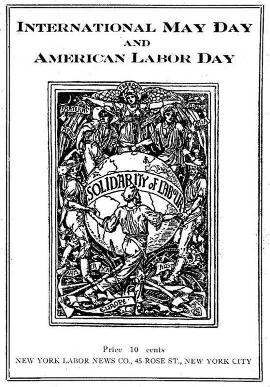 International May Day and American Labor Day A Holiday Expressing Working Class Emancipation Versus a Holiday Exalting Labor's Chains