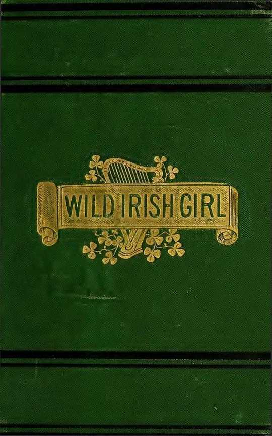 The Wild Irish Girl, Vol. I and II A National Tale, In Two Volumes