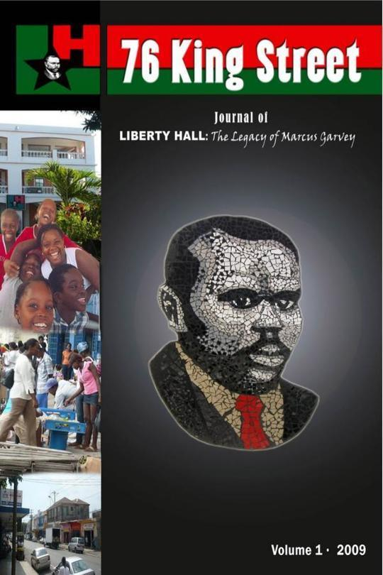 76 King Street. Journal of Liberty Hall: The Legacy of Marcus Garvey Vol 1 2009