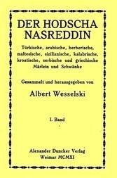 Der Hodscha Nasreddin I. Band Türkische, arabische, berberische, maltesische, sizilianische, kalabrische, kroatische, serbische und griechische Märlein und