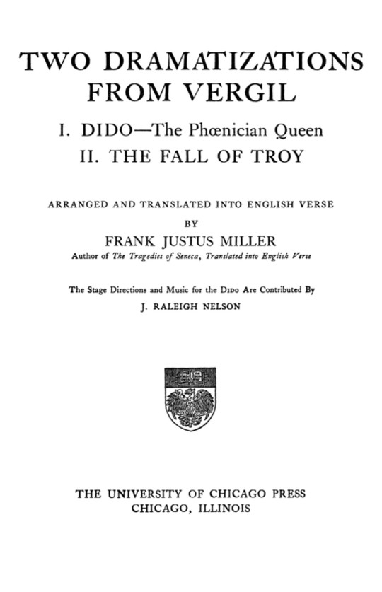 Two Dramatizations from Vergil I. Dido—the Phœnecian Queen; II. The Fall of Troy