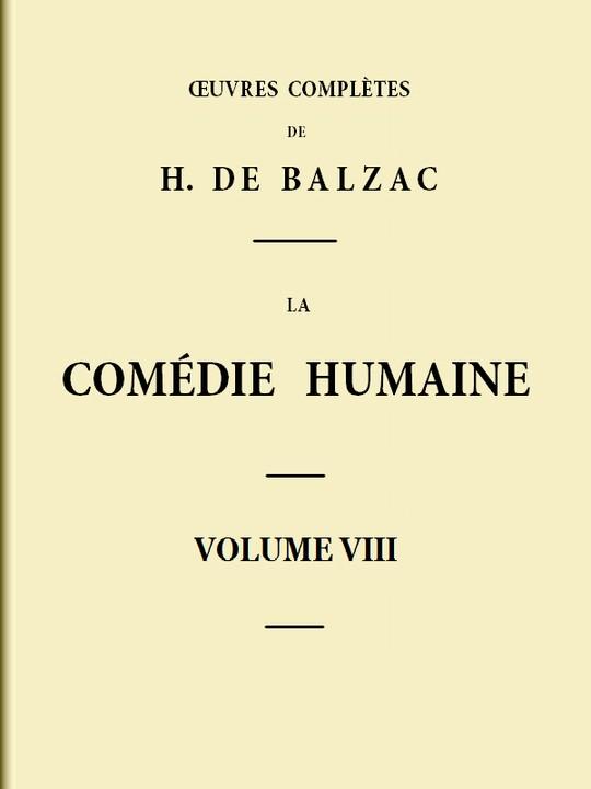 La Comédie humaine - Volume VIII Scènes de la vie de Province - Tome IV
