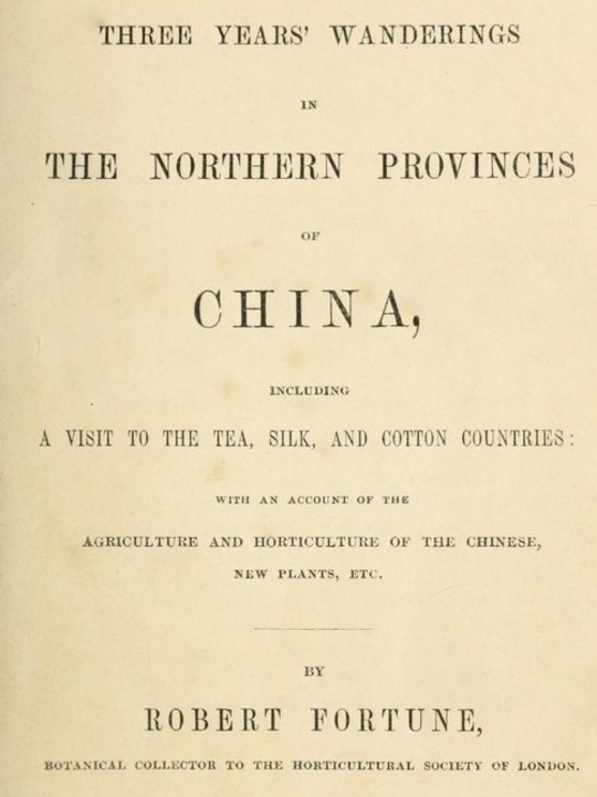 Three Years' Wanderings in the Northern Provinces of China Including a visit to the tea, silk, and cotton countries; with an account of the agriculture and horticulture of the Chinese, new plants, etc.