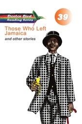 Those Who Left Jamaica and other stories