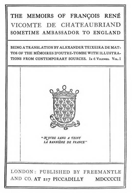 The Memoirs of François René Vicomte de Chateaubriand sometime Ambassador to England, Volume 1 (of 6) Mémoires d'outre-tombe, volume 1