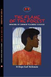 The Flame of the Forest: Memoirs of Church Teachers' College