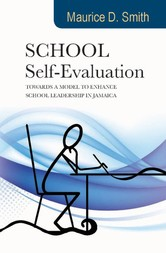 School Self-Evaluation: Towards a Model to Enhance School Leadership in Jamaica