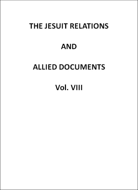 The Jesuit Relations and Allied Documents, v. 8: Quebec, Hurons, Cape Breton, 1634-1636