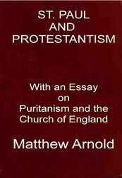 St. Paul and Protestantism With an Essay on Puritanism and the Church of England