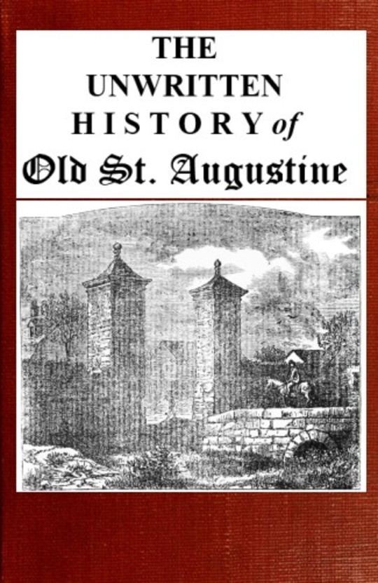 The unwritten history of old St. Augustine