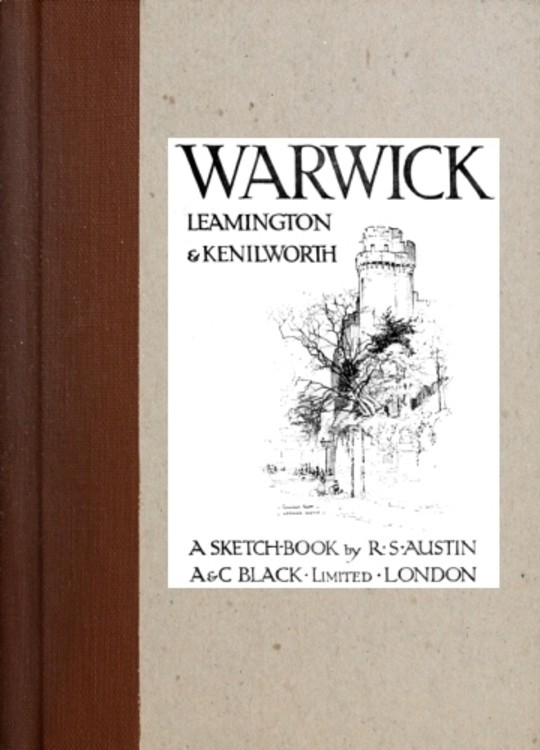 Warwick, Leamington & Kenilworth; A Sketch-Book