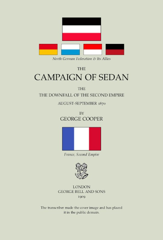 The Campaign of Sedan The Downfall of the Second Empire, August-September 1870
