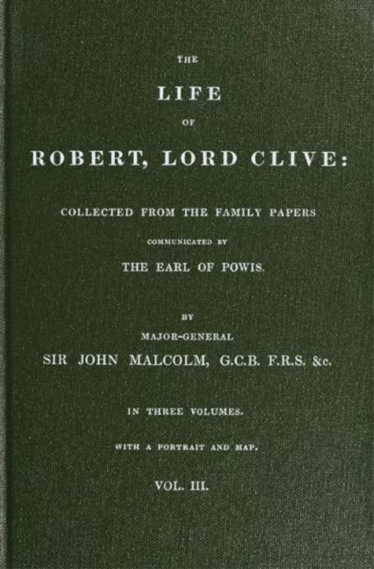 The Life of Robert, Lord Clive, Vol. 3 (of 3) Collected from the family papers