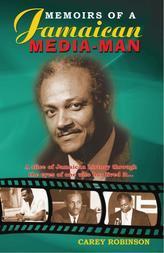 Memoirs of a Jamaica Media - Man