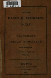 Indian Biography; Vol. 1 of 2 Or, An Historical Account of Those Who Have Been Distinguished....