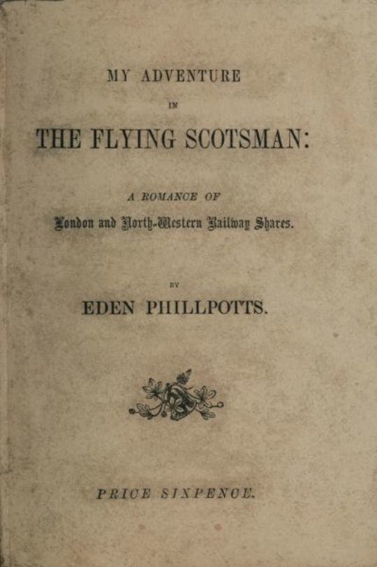 My Adventure in the Flying Scotsman; A Romance of London and North-Western Railway Shares