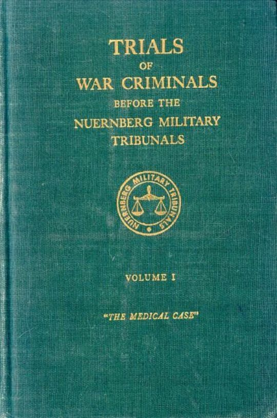 Trials of War Criminals before the Nuernberg Military Tribunals under Control Council Law No. 10 Volume I
