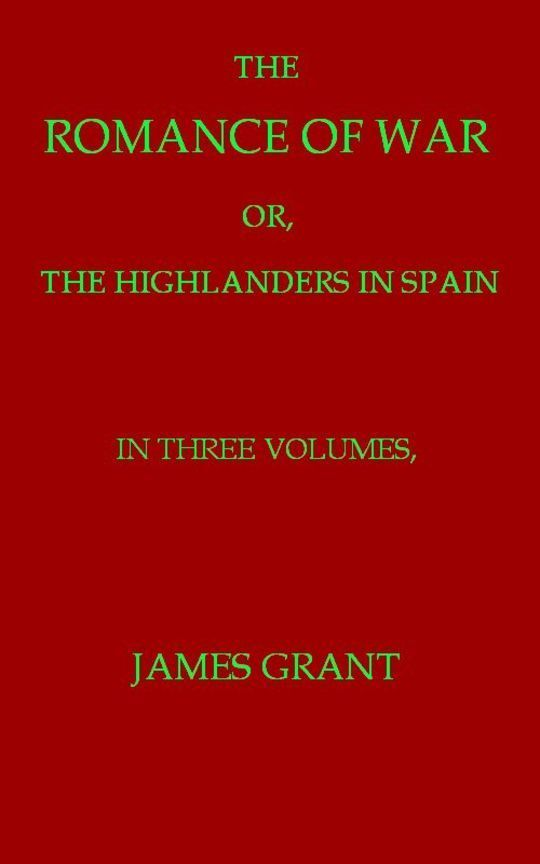 The Romance of War (Sequel to Volumes 1-3) or, The Highlanders in France and Belgium