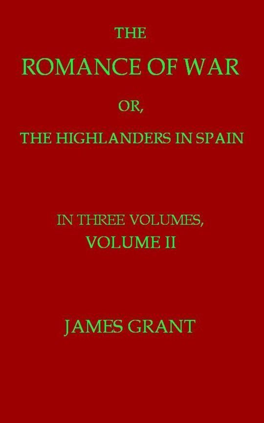 The Romance of War, Volume 2 (of 3) or, The Highlanders in Spain