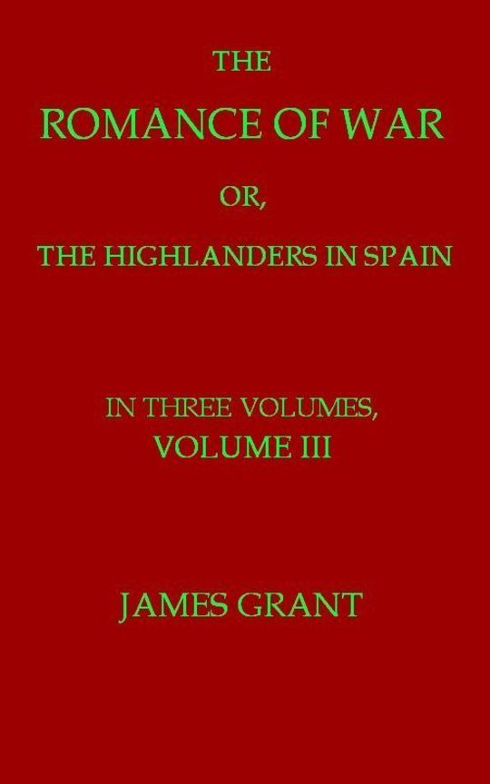 The Romance of War, Volume 3 (of 3) or, The Highlanders in Spain
