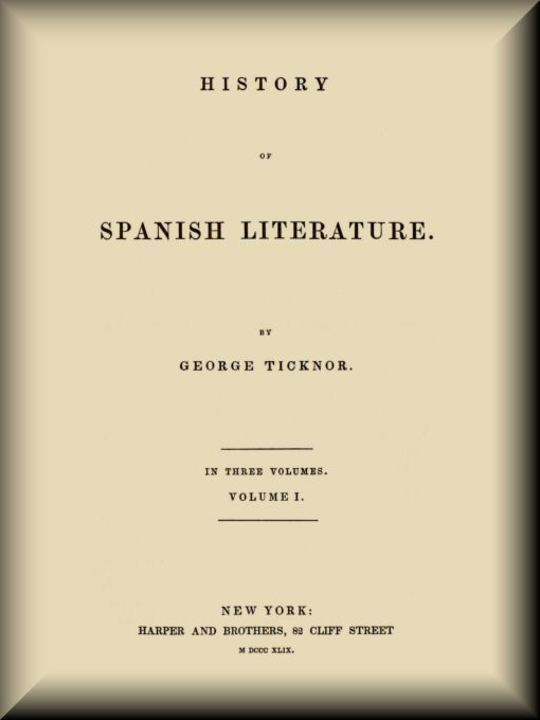 History of Spanish Literature, vol. 1 (of 3)