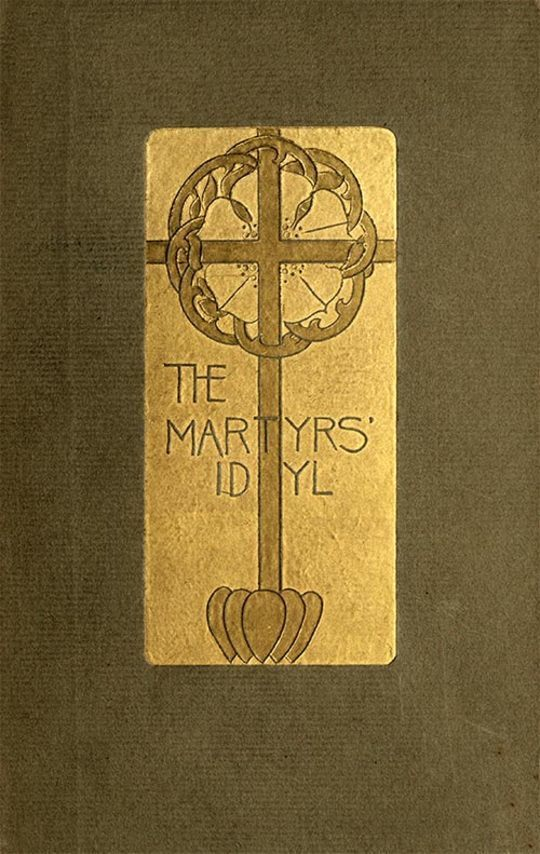 The Martyrs' Idyl And Shorter Poems