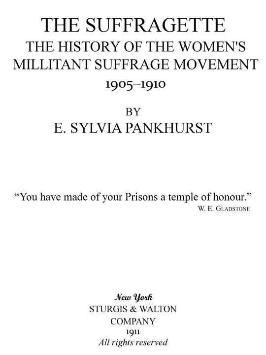 The Suffragette The History of the Women's Militant Suffrage Movement 1905-1910