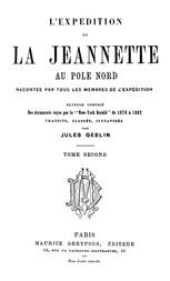 L'expédition de la Jeannette au pôle Nord racontée par tous les membres de l'expédition - volume 2 ouvrage composé des documents reçus par le 'New-York Herald' de 1878 à 1882