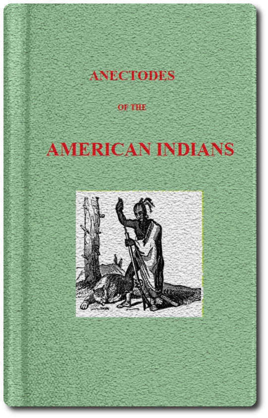 Anecdotes of the American Indians Illustrating their Eccentricities of Character