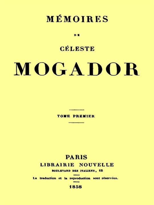 Mémoires de Céleste Mogador, Volume 1 (of 4)