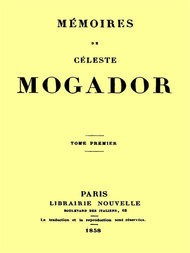 Mémoires de Céleste Mogador, Volume 1 (of 4)
