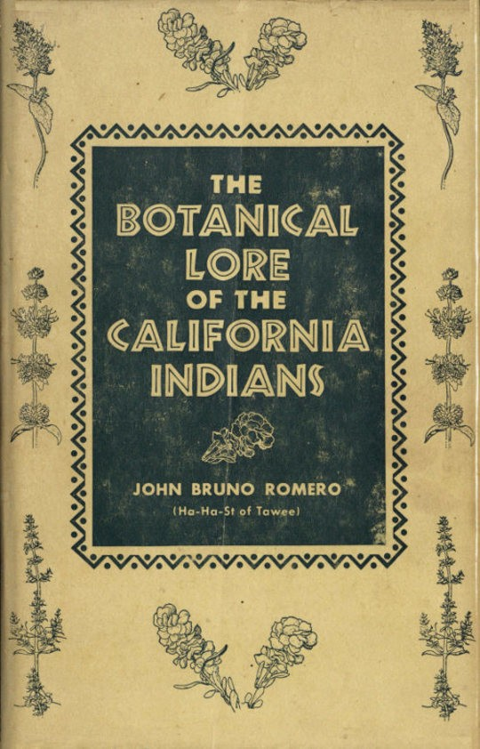 The Botanical Lore of the California Indians with Side Lights on Historical Incidents in California
