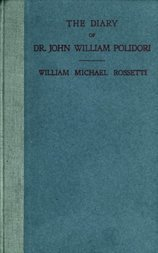 The Diary of Dr. John William Polidori 1816, Relating to Byron, Shelley, etc.