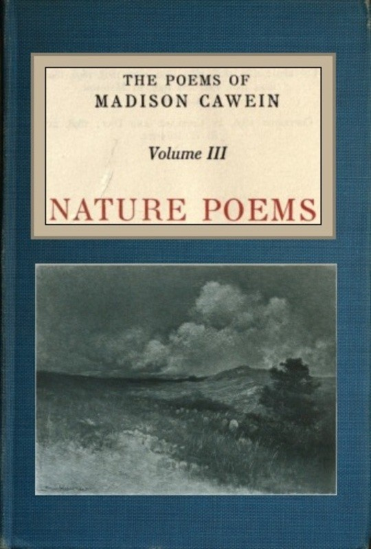 The Poems of Madison Cawein, vol. 3