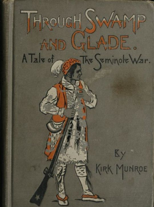 Through Swamp and Glade A Tale of the Seminole War