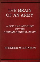 The Brain of an Army A Popular Account of the German General Staff