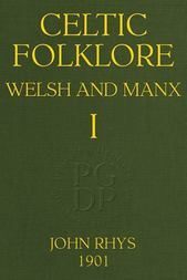 Celtic Folklore: Welsh and Manx (Volume 1 of 2)