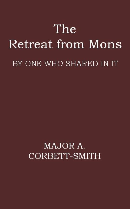 The Retreat from Mons By one who shared in it