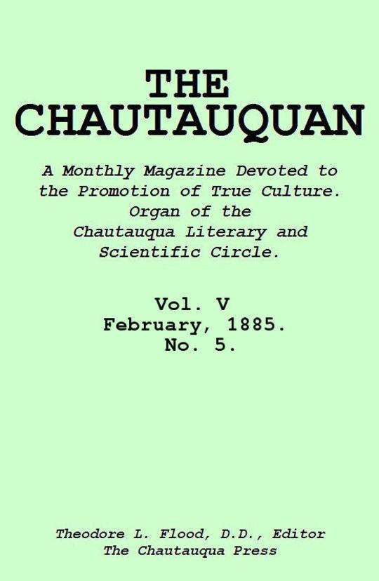 The Chautauquan, Vol. V, February 1885