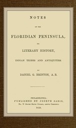 Notes on the Floridian Peninsula; its Literary History, Indian Tribes and Antiquities
