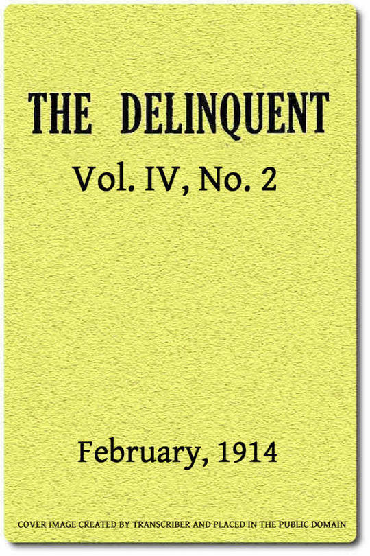 The Delinquent (Vol. IV, No. 2), February, 1914