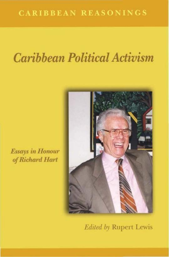 Caribbean Reasonings - Caribbean Political Activism: Essays in Honour of Richard Hart